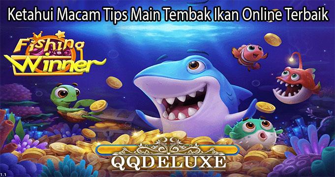 Ketahui Macam Tips Main Tembak Ikan Online Terbaik
