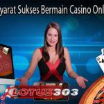 Memahami Syarat Sukses Bermain Casino Online Uang Asli