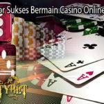 Ketahui Faktor Sukses Bermain Casino Online di Indonesia