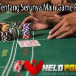 Pengertian Tentang Serunya Main Game Poker Online
